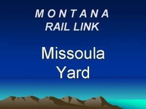 MONTANA RAIL LINK Missoula Yard Missoula Yard Missoula