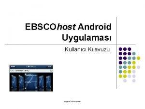 EBSCOhost Android Uygulamas Kullanc Klavuzu support ebsco com