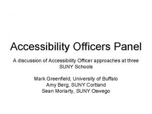 Accessibility Officers Panel A discussion of Accessibility Officer