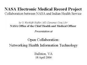 NASA Electronic Medical Record Project Collaboration between NASA
