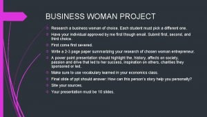 BUSINESS WOMAN PROJECT Research a business woman of