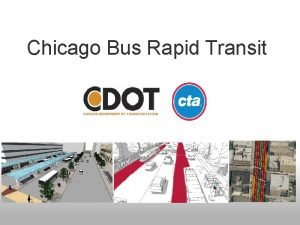Chicago Bus Rapid Transit Improving Transportation in Chicago