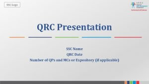 SSC Logo QRC Presentation SSC Name QRC Date