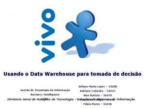 Usando o Data Warehouse para tomada de deciso