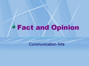Fact and Opinion Communication Arts Teachers Page Content