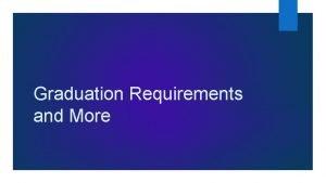 Graduation Requirements and More GA High School Graduation