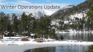Winter Operations Update FEBRUARY 13 2017 Storm Statistics