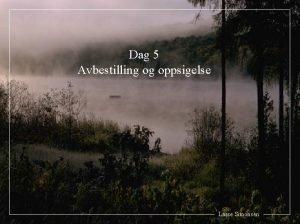 Dag 5 Avbestilling og oppsigelse Lasse Simonsen 1