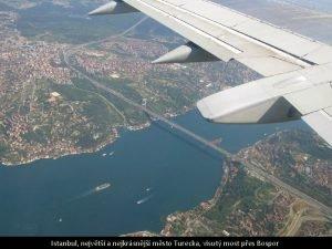 Istanbul nejvt a nejkrsnj msto Turecka visut most