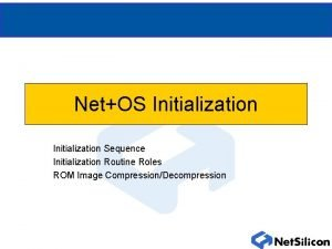 NetOS Initialization Sequence Initialization Routine Roles ROM Image