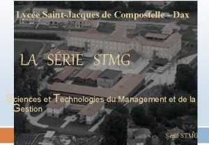 Lyce SaintJacques de Compostelle Dax LA SRIE STMG