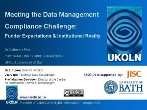 Meeting the Data Management Compliance Challenge Funder Expectations