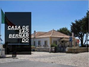 CASA DE SO BERNAR DO A Casa de