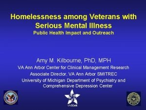 Homelessness among Veterans with Serious Mental Illness Public