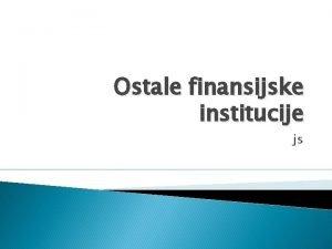 Ostale finansijske institucije js Berza je samostalna i