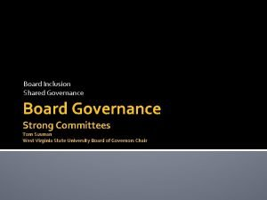 Board Inclusion Shared Governance Board Governance Strong Committees