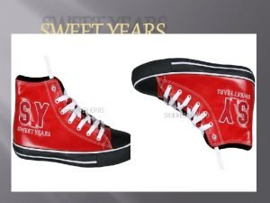 SWEET YEARS ENJOY YOUR FREE TIME L o