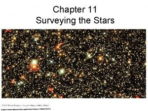 Chapter 11 Surveying the Stars 11 1 Properties