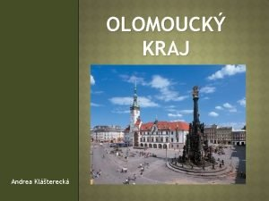 OLOMOUCK KRAJ Andrea Kltereck esk republika Olomouck kraj