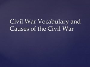 Civil War Vocabulary and Causes of the Civil