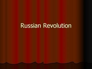 Russian Revolution Causes l Landless peasantry l Absolute
