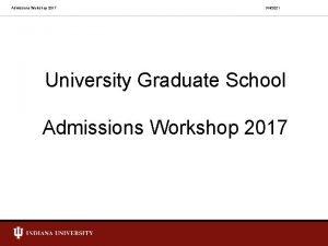 Admissions Workshop 2017 342021 University Graduate School Admissions
