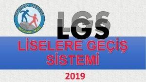 LGS LSELERE GE SSTEM 2019 LSELERE YERLETRME NASIL