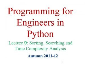 Programming for Engineers in Python Lecture 9 Sorting