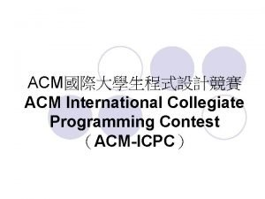 ACM ACM International Collegiate Programming Contest ACMICPC ACMICPC
