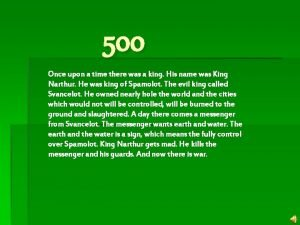 500 Once upon a time there was a