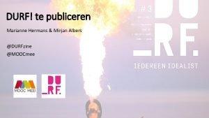 DURF te publiceren Marianne Hermans Mirjan Albers DURFzine