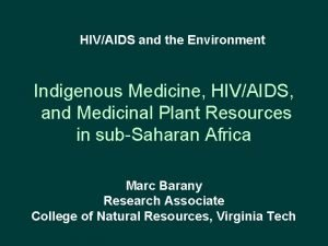 HIVAIDS and the Environment Indigenous Medicine HIVAIDS and