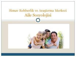 Simav Rehberlik ve Aratrma Merkezi Aile Sosyolojisi Aile