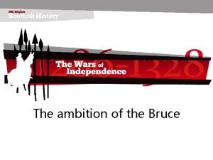 The ambition of the Bruce 9119 The ambition