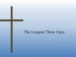 The Longest Three Days Three Days of Hopelessness