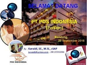 SELAMAT DATANG di PT POS INDONESIA Persero Bandung