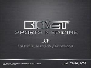 LCP Anatoma Mercado y Artroscopia CONFIDENTIALIntended solely for