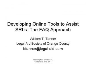 Developing Online Tools to Assist SRLs The FAQ