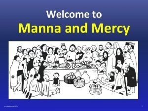 Welcome to Manna and Mercy MANNA AND MERCY