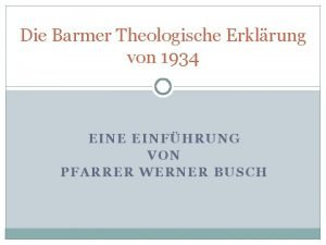 Die Barmer Theologische Erklrung von 1934 EINE EINFHRUNG