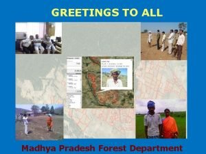 GREETINGS TO ALL Madhya Pradesh Forest Department FOREST