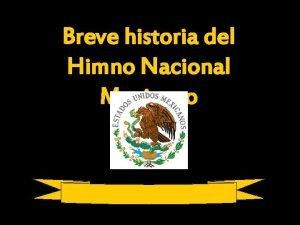 Breve historia del Himno Nacional Mexicano Hace unos