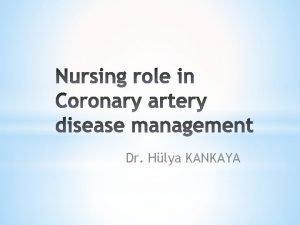 Dr Hlya KANKAYA Coronary artery disease CAD Coronary