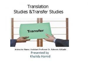 Translation Studies Transfer Studies Instructor Name Assistant Professor