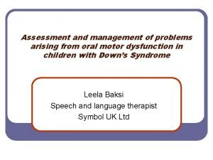 Assessment and management of problems arising from oral