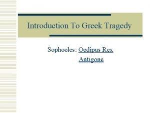 Introduction To Greek Tragedy Sophocles Oedipus Rex Antigone
