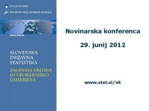 Novinarska konferenca 29 junij 2012 www stat sink