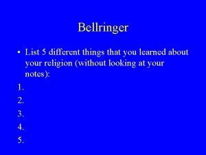 Bellringer List 5 different things that you learned
