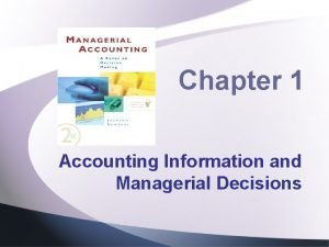 Chapter 1 Accounting Information and Managerial Decisions Beginning