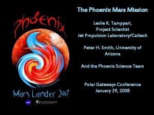 The Phoenix Mars Mission Phoenix The Phoenix Mars